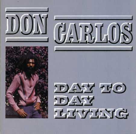 Don Carlos <br>Day To Day Living<br>CD, RE